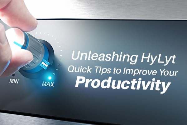 HyLyt Quick tips to improve your Productivity